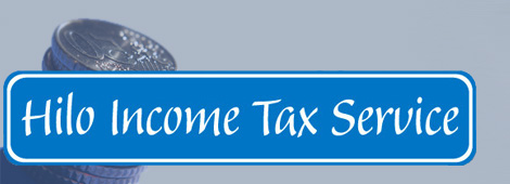 Tax Preparation Services | Hilo, HI | Hilo Income Tax Service | 808-935-6545